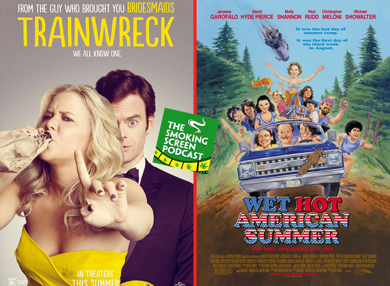 Trainwreck & Wet Hot American Summer