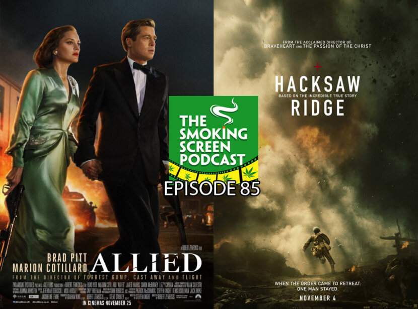 Episode 85 - Allied & Hacksaw Ridge